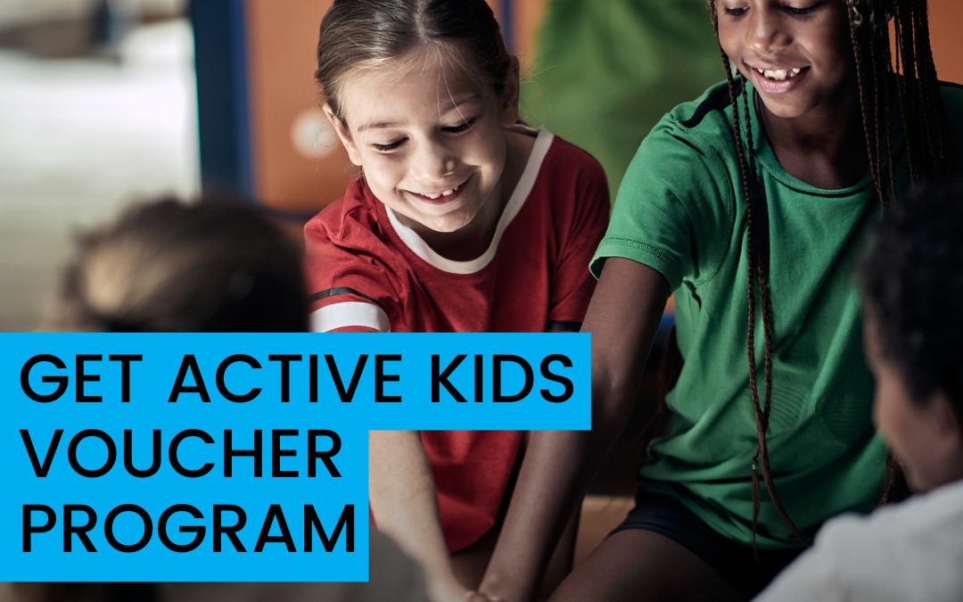 Quick Guide to Get Active Kids Voucher Program
